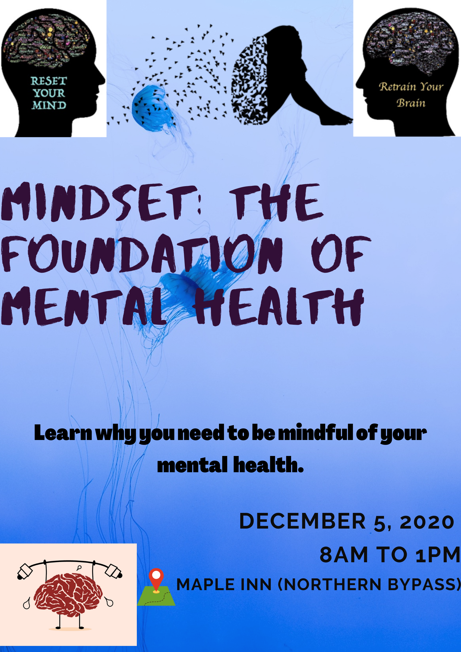 Mindset: The Foundation of Mental Health is a wellness event held at the Maple Inn along the Northern Bypass